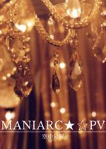 MANIARC★☆ PV